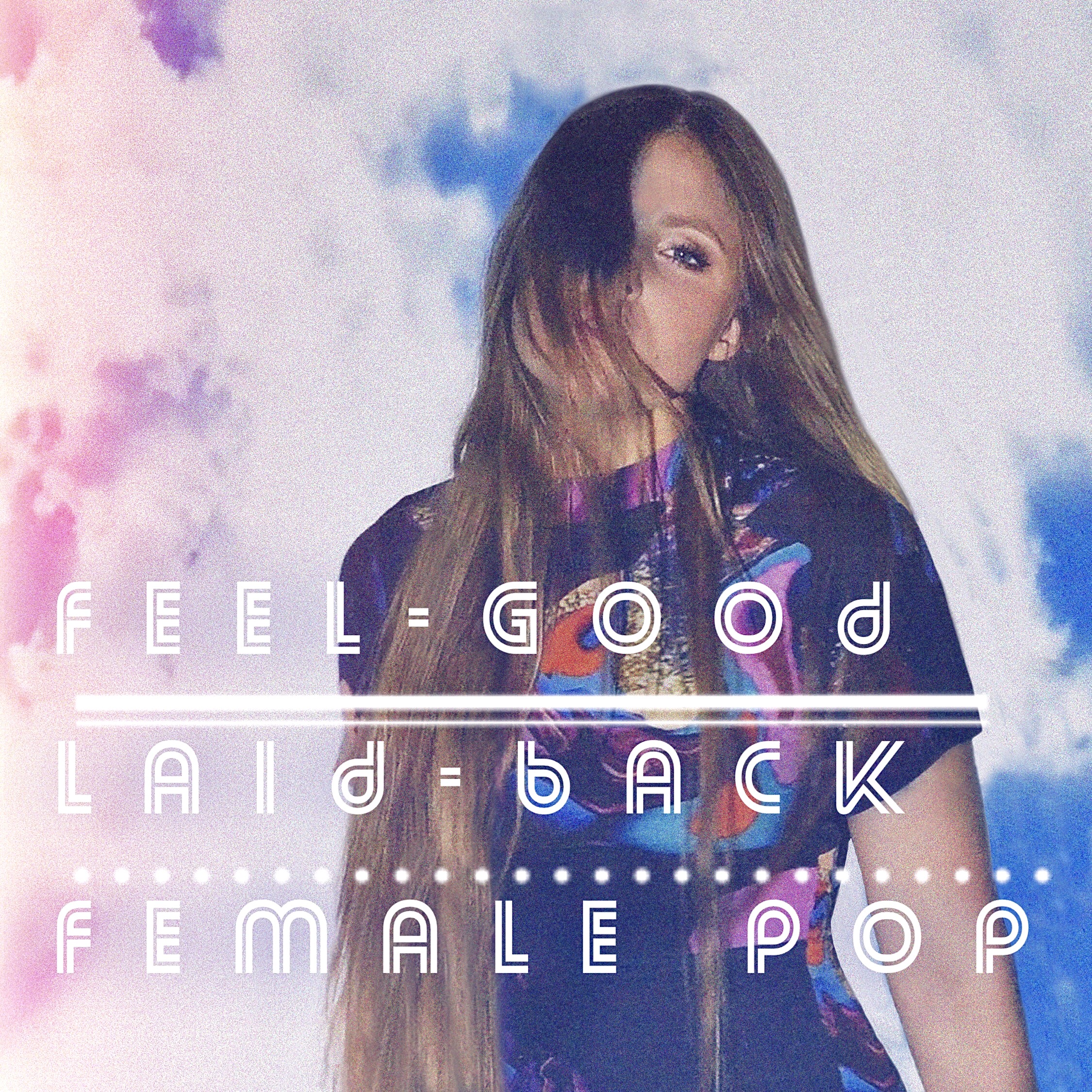 Feel-good & laid-back female pop